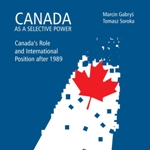miniatura Canada as a Selective Power. Canada's Role and International Position after 1989