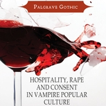 miniatura Hospitality, Rape and Consent in Vampire Popular Culture: Letting the Wrong One In